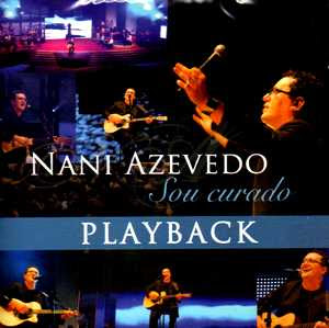 Download CD Nani Azevedo   Sou Curado Play Back 2010