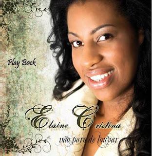 Elaine Cristina - Não Paro de Louvar (2010) Play Back