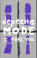 """I Feel You"" Depeche Mode"