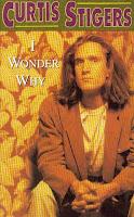 """I Wonder Why"" Curtis Stigers"
