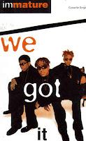 "90's Music ""We Got It"" Immature"