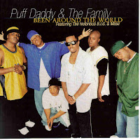 """Been Around The World"" Puff Daddy Puff Daddy  featuring Notorious B.I.G. & Mase"