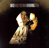 """What You Want"" Mase featuring Total"