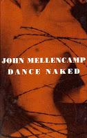 """""""Dance Naked"""" John Mellencamp"""