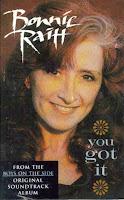 """You Got It"" Bonnie Raitt"