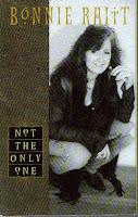 """Not The Only One"" Bonnie Raitt"