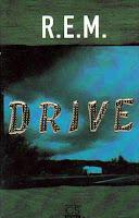 """""""Drive"""" R.E.M."""