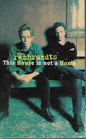 """This House Is Not A Home"" ""I'll Be There For You"" Rembrandts"