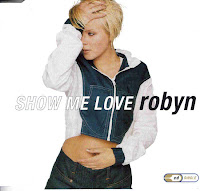 """Show Me Love"" Robyn"