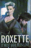 """It Must Have Been Love"" Roxette"