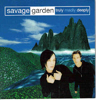 """Truly Madly Deeply"" Savage Garden"