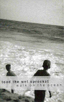 """Walk On The Ocean"" Toad The Wet Sprocket"