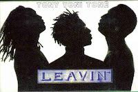 """""""Leavin'"""" Tony! Toni! Tone!"""