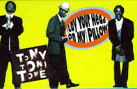 """(Lay Your Head On My) Pillow"" Tony! Toni! Tone!"