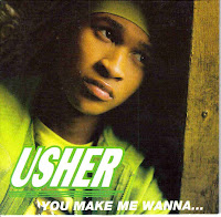 """You Make Me Wanna..."" Usher"