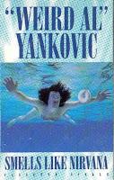 """""""Smells Like Nirvana"""" Wierd Al Yankovic"""