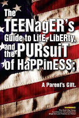The Teenager's Guide to Life, Liberty, and the Pursuit of Happiness... My newest book...