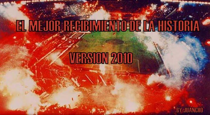 EL MEJOR RECIBIMIENTO DE LA HISTORIA VERSION 2010