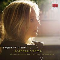 Ragna Schirmer - Johannes Brahms - Händel-Variationen • Walzer • Rhapsodien