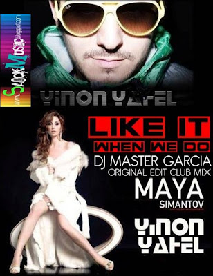 Yinon Yahel Feat. Maya - Like It When We Do (Yinon Yahel Dj Master Garcia Original Edit Club Mix)