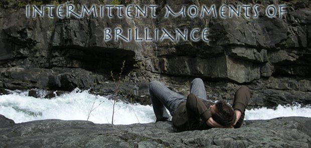 Intermittent Moments of Brilliance