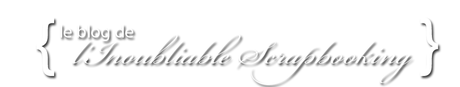 Le blog de l'Inoubliable Scrapbooking