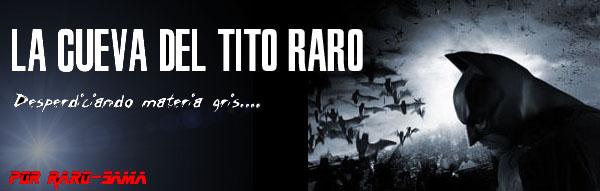 La cueva del tito Raro