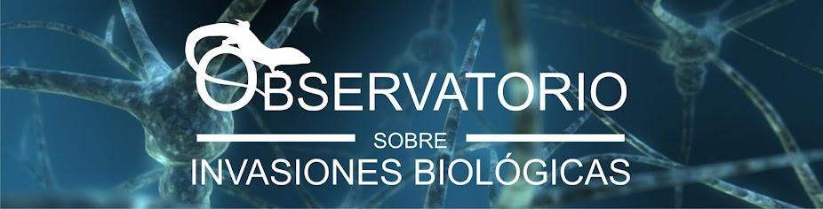 OBSERVATORIO sobre INVASIONES BIOLÓGICAS