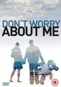 Don't Worry About Me 2009 Hollywood Movie Watch Online