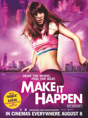 Make It Happen 2008 Hollywood Movie Watch Online