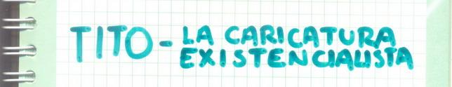 LA CARICATURA EXISTENCIALISTA