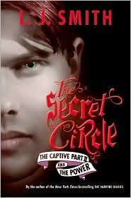 [The+Secret+Circle-+The+Captive+Part+2+and+The+Power+by+L.J.+Smith.jpg]
