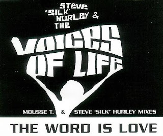 Steve 'Silk' Hurley & Voices Of Life - The Word Is Love