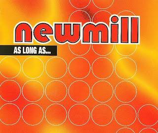 Newmill - As Long As...