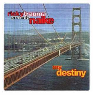 Ricky Trauma Pres. Naike - My Destiny