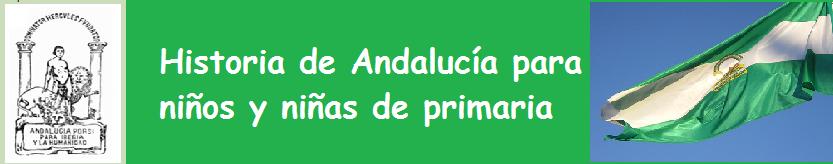 Historia de Andalucía para niñ@s de primaria   -