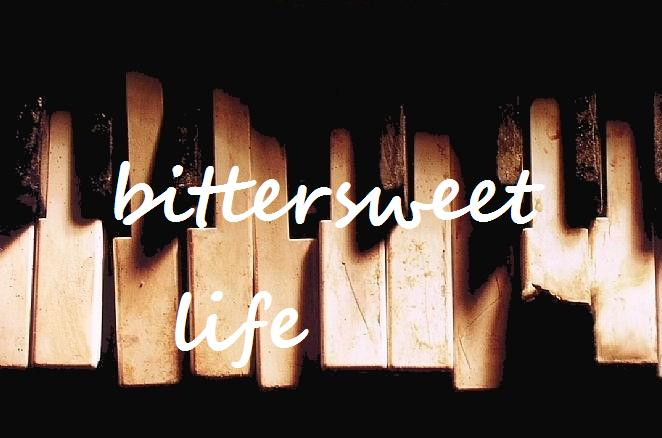 bittersweet life