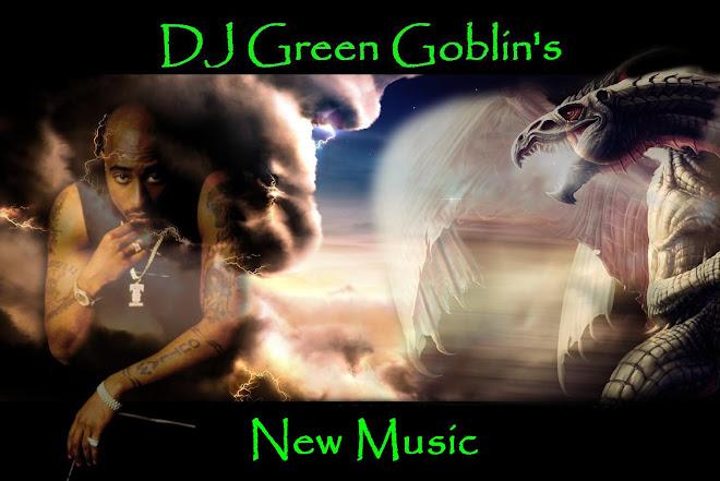 DJ Green Goblin's New Music
