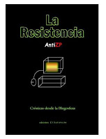 La Resistencia AntiZP. Crónicas desde la Blogosfera.