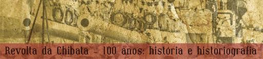 Revolta da Chibata - 100 anos