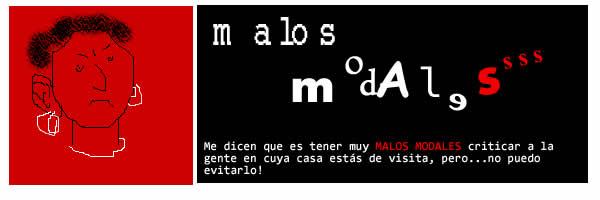 MALOS MODALES