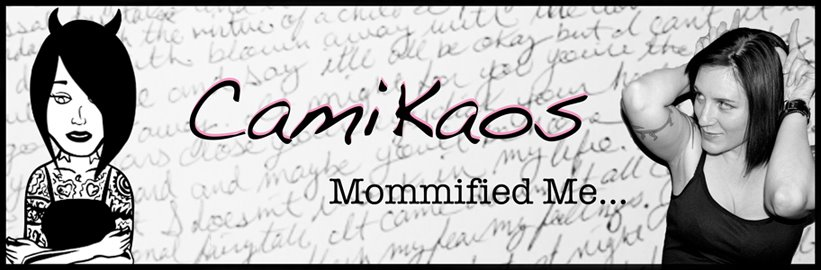 Cami Kaos: mommified me
