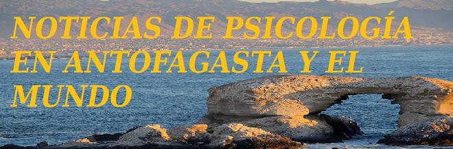 Noticias de Psicología en Antofagasta y el mundo