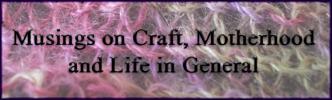 Musings on craft, motherhood and life in general