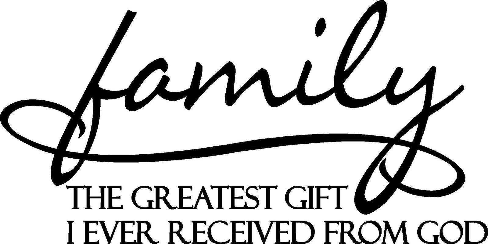 http://2.bp.blogspot.com/_dDOoIijcBSY/TTXhBzNXYtI/AAAAAAAAAC8/SQNcI8FIlKI/s1600/family_-_the_greatest_gift_i_ever_received_from_god.jpg