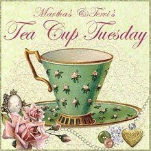 MARTHA&#39;S &amp; TERRI&#39;S TEA CUP TUESDAY