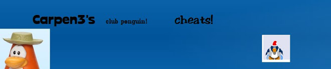 Carpen3s Club Penguin Cheats!!