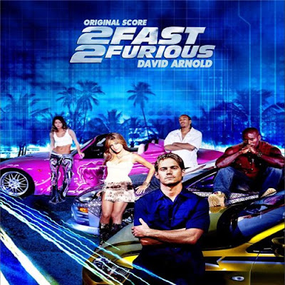 2 Fast 2 Furious (Score by David Arnold)
