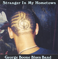 George Boone Blues Band - Stranger in my Hometown