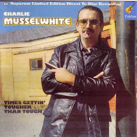 Charlie Musselwhite - Times Gettin' Tougher Than Tough